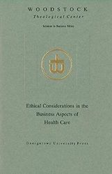 Ethical Considerations in the Business Aspects of Health Care