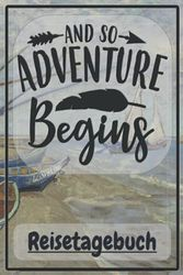 Reisetagebuch -And so Adventure begins- Gogh-Fishing boats / A5 120 Seiten: Schönes Reisetagebuch / Camping Logbuch mit Reiseverzeichnis. Tolles ... anderen Reise alle Erlebnisse festzuhalten.