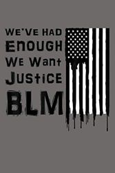 Black Lives Matter We Want Justice: Notebook Planner - 6x9 inch Daily Planner Journal, To Do List Notebook, Daily Organizer, 114 Pages