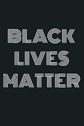 Black Lives Matter 2020: Notebook Planner - 6x9 inch Daily Planner Journal, To Do List Notebook, Daily Organizer, 114 Pages