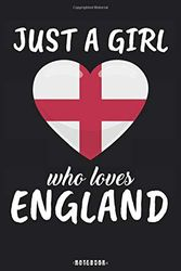 Just A Girl Who Loves England: England Notebook Journal - Blank Wide Ruled Paper - Funny England Travel Accessories for journey planning and memories - Englishwoman Gifts for Women, Girls and Kids