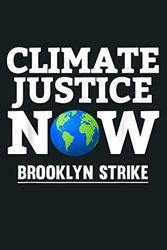Climate Justice Now Brooklyn Strike: Notebook Planner - 6x9 inch Daily Planner Journal, To Do List Notebook, Daily Organizer, 114 Pages