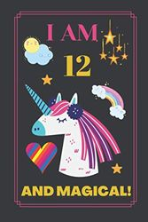 I am 12 & Magical: Unicorn birthday journal for 12 year old girl gift, Birthday Unicorn Journal for Girls, Perfect for Journal, Doodling.