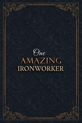 Ironworker Notebook Planner - One Amazing Ironworker Job Title Working Cover Checklist Journal: Teacher, 6x9 inch, Goals, Lesson, Over 110 Pages, Daily, A5, Goals, Lesson, 5.24 x 22.86 cm