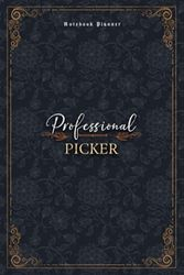 Picker Notebook Planner - Luxury Professional Picker Job Title Working Cover: Work List, Mom, Personal Budget, 5.24 x 22.86 cm, A5, Financial, 6x9 inch, Small Business, Money, 120 Pages