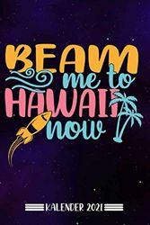 Kalender: Beam mich nach Hawaii Kalender 2021 | Kalender & Notizbuch| Urlaub Hawaii|A5 6x9 Format (15,24 x 22,86 cm)
