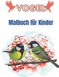 Vogel Malbuch für Kinder: Vogel Malbuch für Kinder Kinder im Alter von 2-4 4-8 8-12 Verschiedene Vögel wie Pfauen Kolibris Papageien Flamingos Adler Eulen und mehr