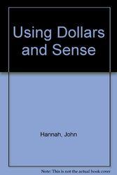 Using Dollars and Sense