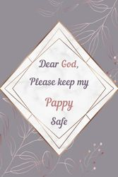 Dear God, Please Keep My Pappy Safe: Daily Journal & Prayer Devotional Logbook with Bible Verses about Faith, Courage & Protection - Meaningful Gift for Soldiers (Military Appreciation Gifts)
