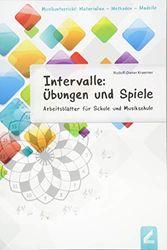 Intervalle: Übungen und Spiele: Arbeitsblätter für Schule und Musikschule (Musikunterricht: Materialien - Methoden - Modelle)