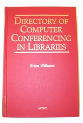 A Directory of Computer Conferencing for Libraries
