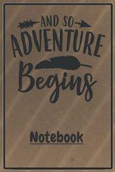 """Notebook """"And So Adventure Begins"""" OldPaper6: Schönes Notizbuch mit tollem Design als Geschenk für Freund oder Freundin um z.B. beim Camping, Zelten ... Erinnerungen und Erlebnisse festzuhalten."""