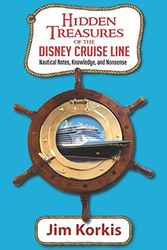 Hidden Treasures of the Disney Cruise Line: Nautical Notes, Knowledge, and Nonsense