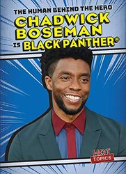 Chadwick Boseman Is Black Panther (The Human Behind the Hero)