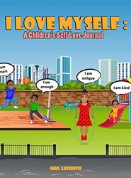 I Love Myself: A Children's Self Love Journal