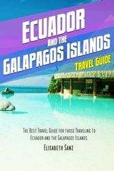 Ecuador and the Galapagos islands travel guide [Idioma Inglés]