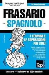 Frasario Italiano-Spagnolo e vocabolario tematico da 3000 vocaboli: 262 (Italian Collection)