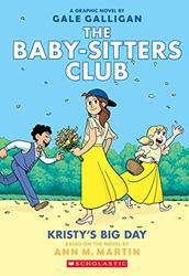 Kristy's Big Day: Full-Color Edition: 6 (The Babysitters Club Graphic Novel)