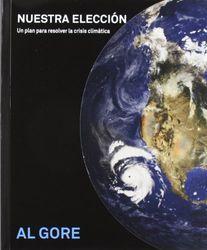 Nuestra elección: Un plan para resolver la crisis climática (Libertad y Cambio)