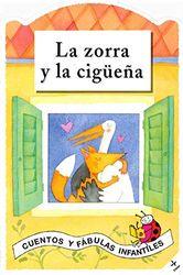 Zorra Y La Cigueña, La (Cuentos y Fábulas Infantiles)