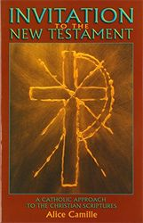 Invitation to the New Testament: A Catholic Approach to the Christian Scriptures