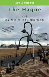 City Trail Guide to The Hague and the Best of the Netherlands