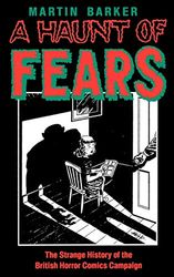 A Haunt of Fears: The Strange History of the British Horror Comics Campaign