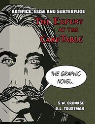 Artifice, Ruse, and Subterfuge. The Expert at the Card Table Graphic Novel
