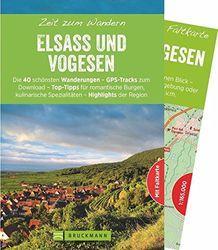 Bruckmann Wanderführer: Zeit zum Wandern Elsass und Vogesen. 40 Wanderungen, Bergtouren und Ausflugsziele im Elsass und den Vogesen. Mit Wanderkarte ... Spezialitäten - Highlights der Region