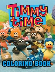 Timmy Time Coloring Book: Super Coloring Book for Kids and Fans – 96 GIANT Great Pages with Premium Quality Images