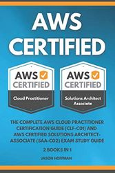 AWS CERTIFIED: The Complete AWS cloud practitioner certification guide ( CLF-C01 ) and AWS Certified Solutions Architect-Associate ( SAA-C02 ) Exam Study Guide - 2 books in 1