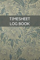 Timesheet Log Book: simple time sheet record | management book | project keeper | daily tracker schedule | Log In And Out..: work hours logbook 2021, ... logbook, Timesheet, Work Time Record Book