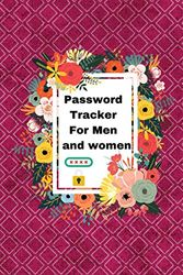Password Tracker For Men and women: Notebook To Protect Usernames and Passwords: Login and Private Information Keeper -Notebook /Journal /Logbook To ... privacy ,Size 6x 9Inch, 120 Pages