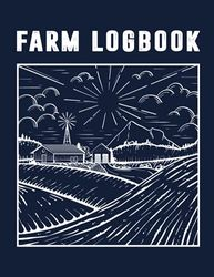 Farm Logbook: Livestock and Production, Farming Journal Record Book, Income and Expense Tracker, Farm Management Accounting Notebook.