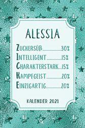 Kalender 2021: Alessia Zuckersüß Intelligent Charakterstark Kampfgeist Einzigartig | Jahresplaner 2021 | 130 Seiten | Softcover