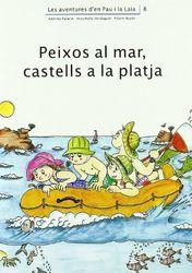 Peixos al mar, castells a la platja (Les aventures d'en Pau i la Laia)