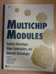 Multichip Modules: Systems Advantages, Major Constructions and Materials Technologies
