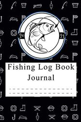 Fishing Log Book Journal: 2021 fishing Log Book Journal For The Serious Fisherman To Records Fishing Trip Experiences, The Essential Accessory For The Tackle Box.