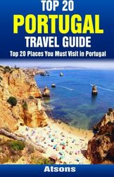 Top 20 Places You Must Visit in Portugal - Top 20 Portugal Travel Guide [Idioma Inglés]