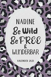 Kalender 2021: Nadine Be Wild Be Free & Wunderbar | Jahresplaner 2021 | 130 Seiten | Softcover