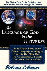 The Language of God in the Universe, an in Depth Study of the Divine Language of Allegory Found in the Milky Way, the Constellations, Planets, Our Moo (The Language of God Series)