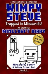 Wimpy Steve Book 1: Trapped in Minecraft! (An Unofficial Minecraft Diary Book): Volume 1 (Minecraft Diary: Wimpy Steve)