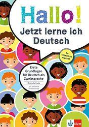 Klett Hallo! Jetzt lerne ich Deutsch - Erste Grundlagen für Deutsch als Zweitsprache in der Grundschule: Erste Grundlagen für Deutsch als Zweitsprache. Grundschule