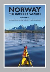 Norway the Outdoor Paradise: A Ski and Kayak Odyssey in Europe's Great Wilderness