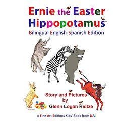Ernie the Easter Hippopotamus - Bilingual English-Spanish Edition