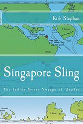 Singapore Sling: The Indian Ocean Voyage of the Zephyr