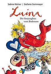 Luina - die Seejungfrau vom Bodensee (Die Seejungfrau Luina, Band 1)
