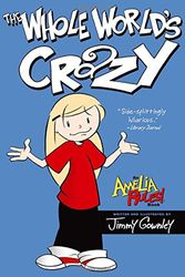 The Whole World's Crazy: 01 (Amelia Rules)
