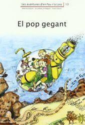 El pop gegant (Les aventures d'en Pau i la Laia)
