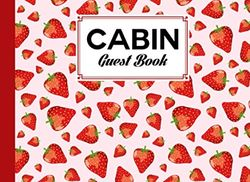 """Cabin Guest Book: Premium Strawberries Cover Cabin Guest Book, Welcome to our cabin, 150 pages - 8.25"""" x 6"""" inch size Guest Log Book for Vacation Rental and more"""